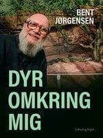 Dyr omkring mig - Bent Jørgensen