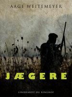 Jægere - Aage Weitemeyer