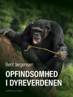 Opfindsomhed i dyreverdenen - Bent Jørgensen