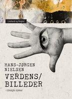 """""""Verdens/billeder"""". Udvalgte stykker - Hans-Jørgen Nielsen"""