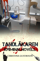 Tandläkaren, en kriminalnovell - Christina Gustavson