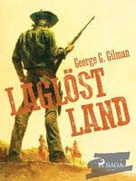 Laglöst land - George G. Gilman