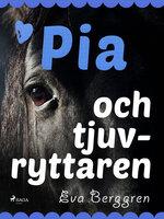 Pia och tjuvryttaren - Eva Berggren