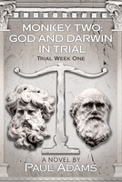 Monkey Two: God and Darwin In Trial - Paul Adams