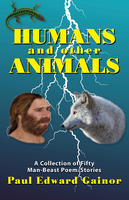 Humans and Other Animals - Paul Edward Gainor