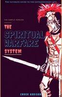 The Spiritual Warfare System - Enock Addison