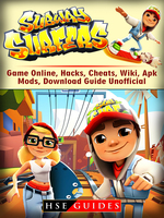 Subway Surfers Game Online, Hacks, Cheats, Wiki, Apk, Mods, Download Guide Unofficial - HSE Guides