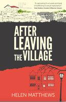 After Leaving The Village - Helen Matthews