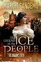 The Ice People 19 - The Dragon's Teeth - Margit Sandemo