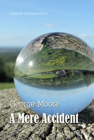 A Mere Accident - George Moore
