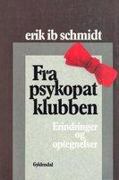 Fra psykopatklubben - Erik Ib Schmidt