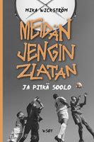 Meidän jengin Zlatan ja pitkä soolo - Mika Wickström