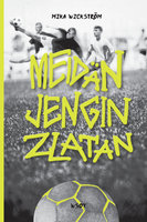 Meidän jengin Zlatan - Mika Wickström