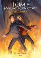 Tom ja Morbicuksen kosto - Elena Mady