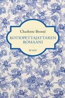 Kotiopettajattaren romaani - Charlotte Brontë