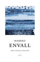 Joka tähtiä tähystää - Markku Envall