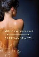 Miłość wyczytana z nut - Aleksandra Tyl