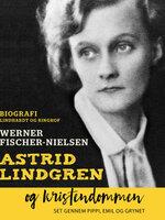Astrid Lindgren og kristendommen - Werner Fischer-Nielsen