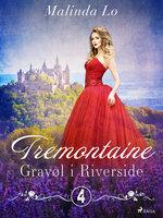 Tremontaine 4: Gravøl i Riverside - Malinda Lo