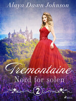 Tremontaine 2: Nord for solen - Alaya Dawn Johnson