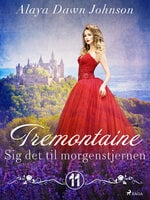 Tremontaine 11: Sig det til morgenstjernen - Alaya Dawn Johnson