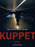 Kuppet - Bent Hendel, Ellen Hendel