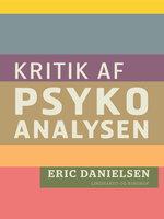Kritik af psykoanalysen - Eric Danielsen