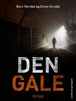 Den gale - Bent Hendel,Ellen Hendel