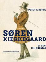 Søren Kierkegaard. Et geni i en købstad - Peter P. Rohde