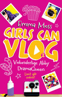 Girls can VLOG - Drama Queen - Emma Moss
