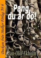 Pang, du är dö! - Jan-Olof Ekholm