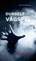 Dubbelt vågspel - E.L. Dezmin