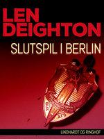 Slutspil i Berlin - Len Deighton