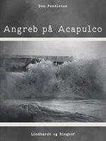 Angreb på Acapulco - Don Pendleton