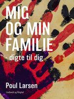 Mig og min familie – digte til dig - Poul Larsen