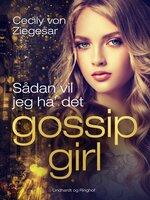 Gossip Girl 5: Sådan vil jeg ha' det - Cecily von Ziegesar