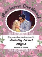 Adelig brud søges - Barbara Cartland