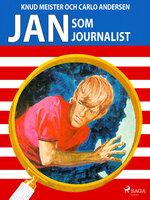 Jan som journalist - Knud Meister,Carlo Andersen