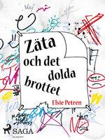 Zäta och det dolda brottet - Elsie Petrén