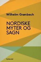 Nordiske myter og sagn - Vilhelm Grønbech