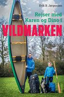 Rejser med Karen og Dino i Vildmarken - Erik B. Jørgensen