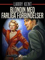 Blondin med farliga förbindelser - Larry Kent