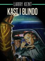 Kast i blindo - Larry Kent