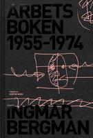 Arbetsboken 1955-1974 - Ingmar Bergman