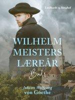 Wilhelm Meisters Læreår 1 - Johann Wolfgang von Goethe