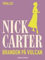 Branden på Vulcan - Nick Carter