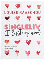 Singleliv i lyst og nød - Louise Raaschou