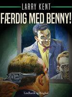 Færdig med Benny! - Larry Kent