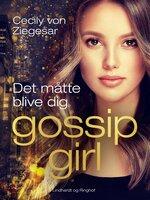 Gossip Girl 12: Det måtte blive dig - Cecily von Ziegesar