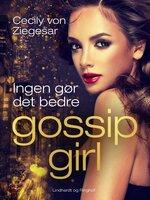 Gossip Girl 7: Ingen gør det bedre - Cecily von Ziegesar